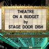 Theatre on a Budget: An introduction to affordable theatre