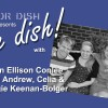 The Dish! with John Ellison Conlee and Andrew, Celia and Maggie Keenan-Bolger – Part 1